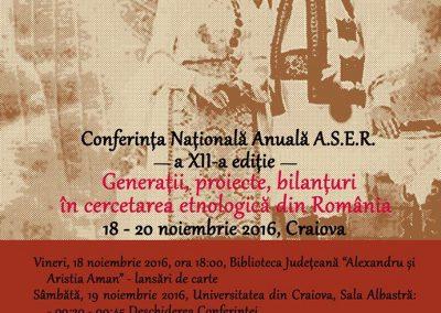 """Conferinţa ASER: """"Generaţii, proiecte, bilanţuri în cercetarea etnologică din România"""", ed. a XII-a, Craiova 2016"""