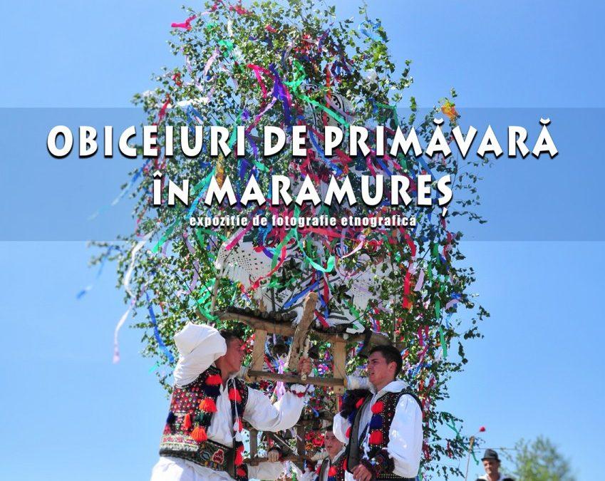 """Expoziţia de fotografie etnografică """"Obiceiuri de primăvară în Maramureş"""""""